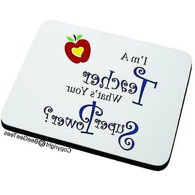 I'm A Teacher What's Your Super Power Funny Mouse Pad Scienc