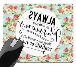vintage floral quotes mouse pad always go